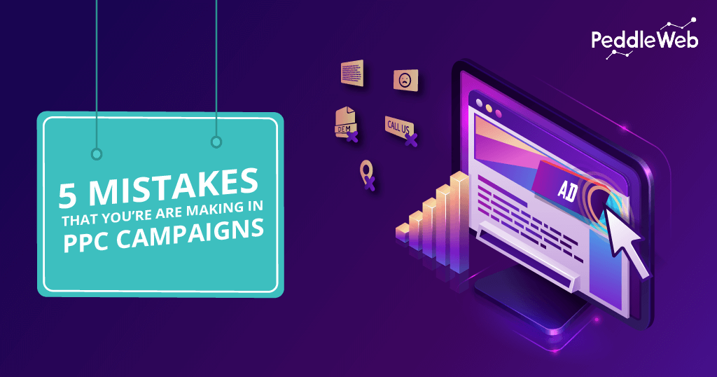 Mistakes that You're Making in PPC Campaigns