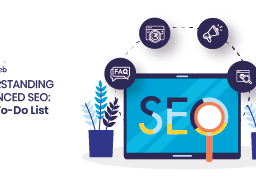 Understanding Advanced SEO: Your To-Do List