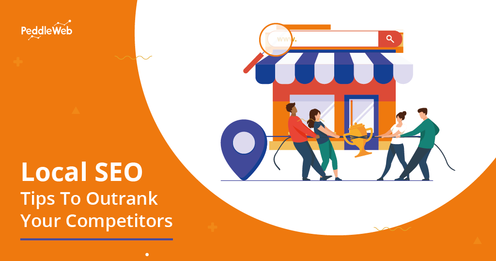 Local SEO Tips To Outrank Your Competitors