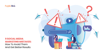 9 Social Media Marketing Mistakes: How To Avoid Them And Get Better Results