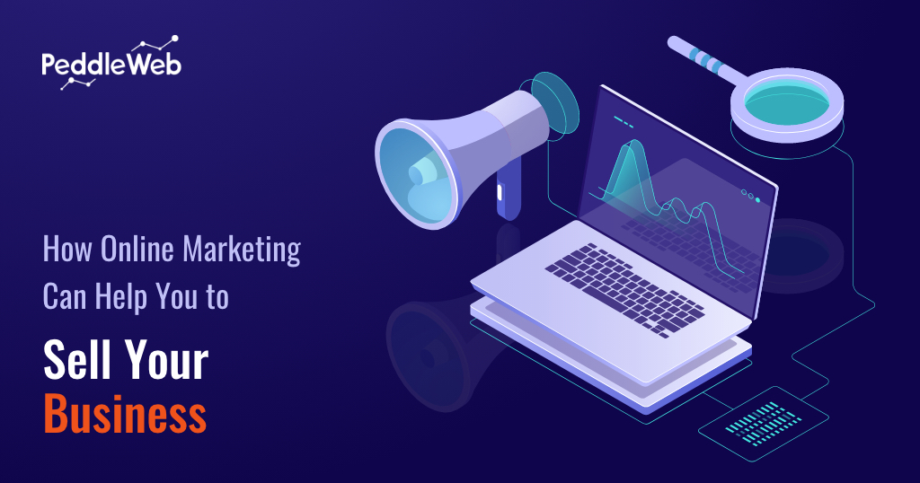 How Online Marketing Can Help You to Sell Your Business