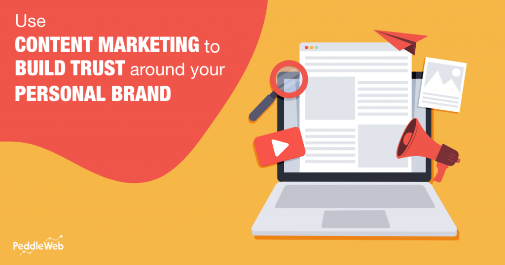 Use Content Marketing to Build Trust Around Your Personal Branding