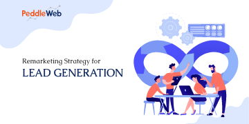 How to Generate Leads Using Remarketing Strategy